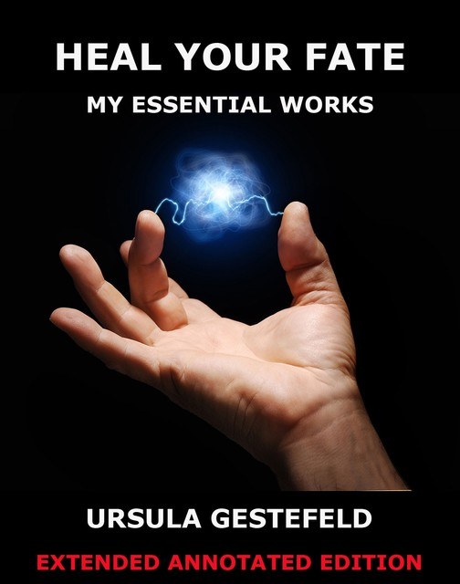 Heal Your Fate – My Essential Works, Ursula Gestefeld