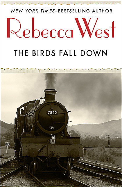 The Birds Fall Down, Rebecca West