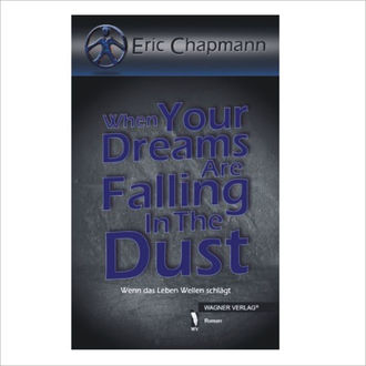 When Your Dreams Are Falling In The Dust, Eric Chapmann