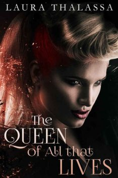 The Queen of All that Lives, Laura Thalassa