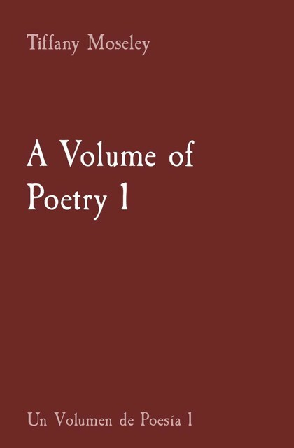 A Volume of Poetry 1, Tiffany Moseley