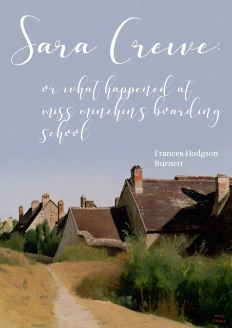 Sara Crewe: or, What happened at Miss Minchin's boarding school, Frances Hodgson Burnett