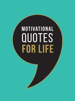 Motivational Quotes for Life, Summersdale Publishers