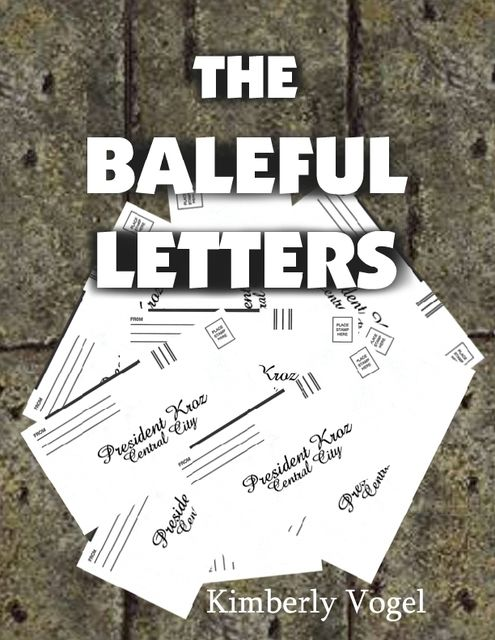 The Baleful Letters, Kimberly Vogel