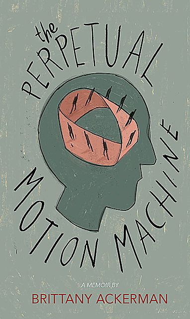 The Perpetual Motion Machine, Brittany Ackerman