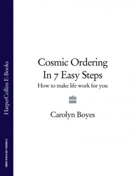 Cosmic Ordering in 7 Easy Steps, Carolyn Boyes