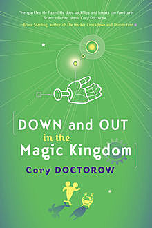 Down and Out in the Magic Kingdom, Cory Doctorow