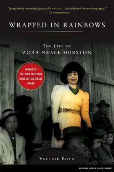 Wrapped in Rainbows: The Life of Zora Neale Hurston (Lisa Drew Books), Valerie Boyd