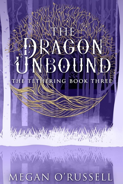 The Dragon Unbound, Megan O'Russell