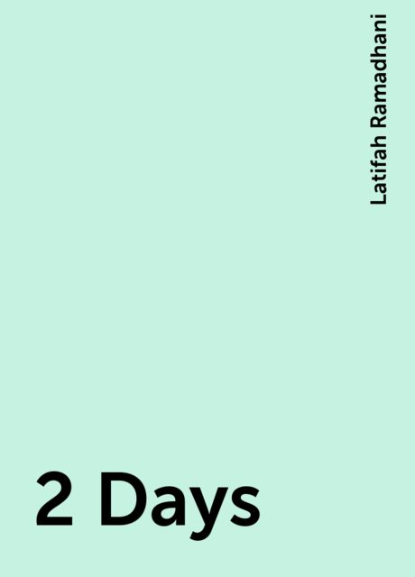 2 Days, Latifah Ramadhani