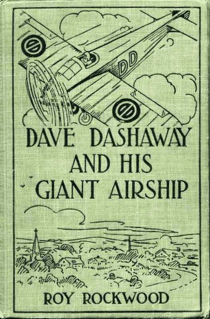 Dave Dashaway and His Giant Airship: or, A Marvellous Trip Across the Atlantic, Roy Rockwood
