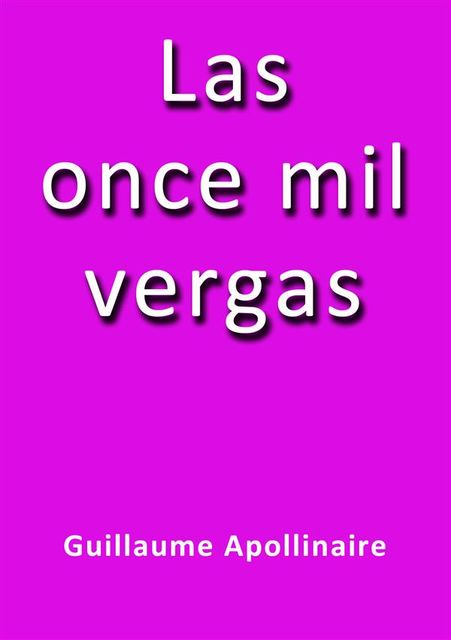 Las once mil vergas, Guillaume Apollinaire
