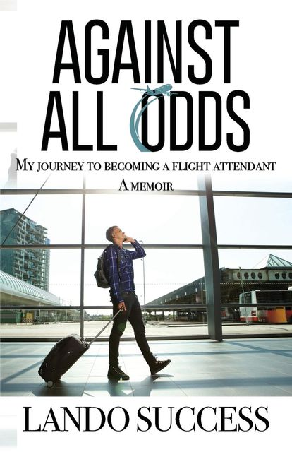 Against All Odds: My journey to becoming a flight attendant, Lando Success