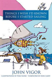 Things I Wish I'd Known Before I Started Sailing, John Vigor