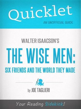 Quicklet on Walter Isaacson's The Wise Men: Six Friends and the World They Made, Joseph Taglieri