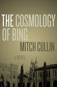 The Cosmology of Bing, Mitch Cullin