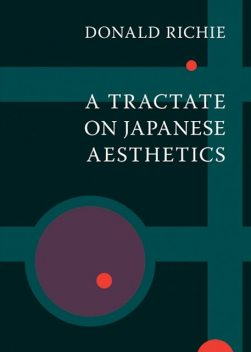 A Tractate on Japanese Aesthetics, Donald Richie
