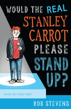 Would the Real Stanley Carrot Please Stand Up, Rob Stevens