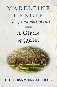 A Circle of Quiet, Madeleine L'Engle