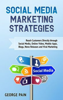 Social Media Marketing Strategies, George Pain