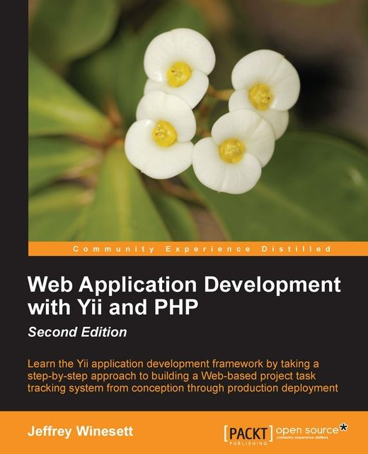 Web Application Development with Yii and PHP Second Edition, Jeffrey Winesett