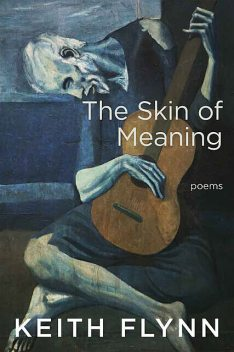 The Skin of Meaning, Keith Flynn