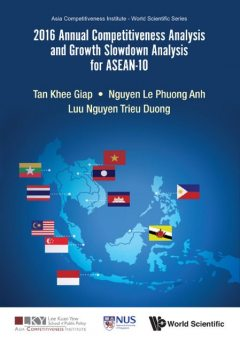 2016 Annual Competitiveness Analysis and Growth Slowdown Analysis for ASEAN-10, Le Phuong Anh Nguyen, Trieu Duong Luu Nguyen, István T Horváth