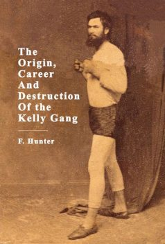 The Origin, Career And Destruction Of the Kelly Gang, Hunter