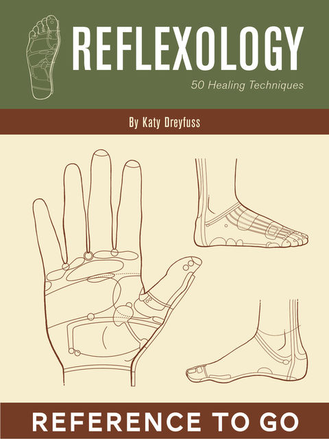 Reflexology: Reference to Go, Katy Dreyfuss