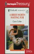 A Bride Worth Waiting For, Cara Colter