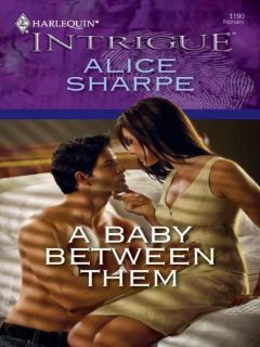 A Baby Between Them, Alice Sharpe