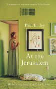 At the Jerusalem, Paul Bailey