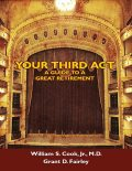The Third Act: A Baby Boomer's Guide to Finishing Well, Grant D.Fairley, William S.Cook Jr.