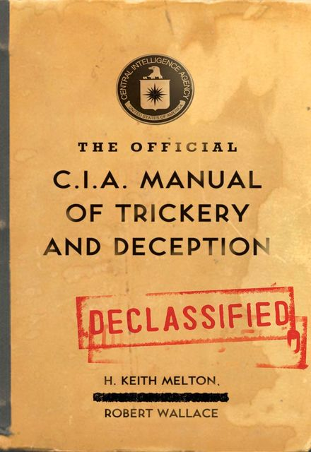 The Official CIA Manual of Trickery and Deception, H.Keith Melton