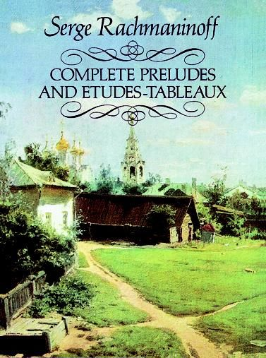 Complete Preludes and Etudes-Tableaux, Serge Rachmaninoff