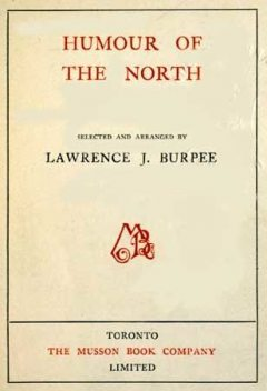 Humour of the North, Lawrence J.Burpee