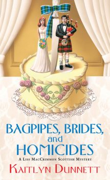 Bagpipes, Brides and Homicides, Kaitlyn Dunnett