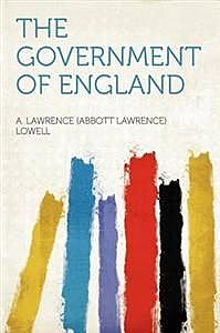 The Government of England (Vol. I), A.Lawrence Lowell