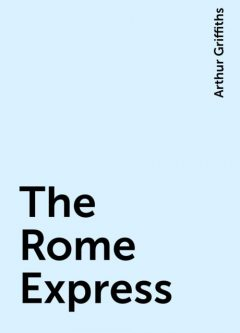 The Rome Express, Arthur Griffiths