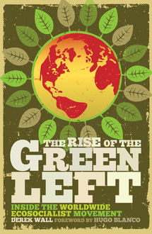 The Rise of the Green Left, Derek Wall
