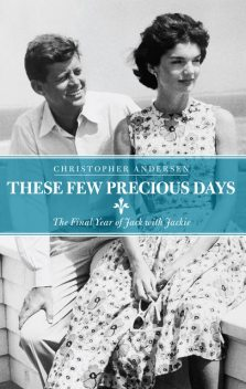 These Few Precious Days, Christopher Andersen