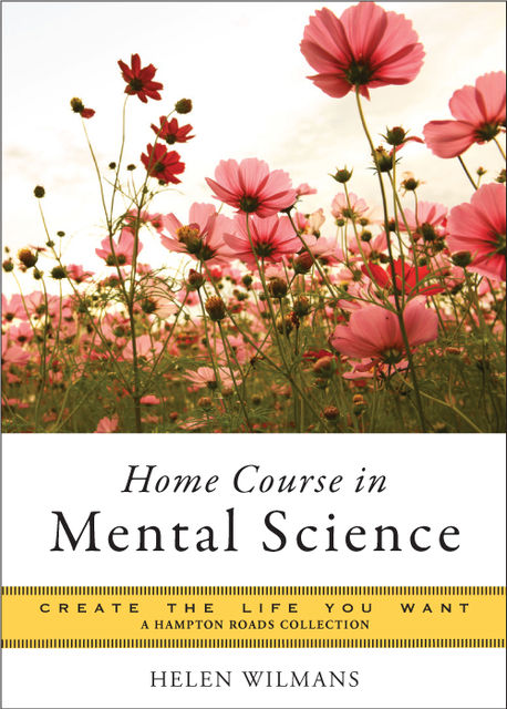 Home Course in Mental Science, Mina Parker, Helen Wilmans