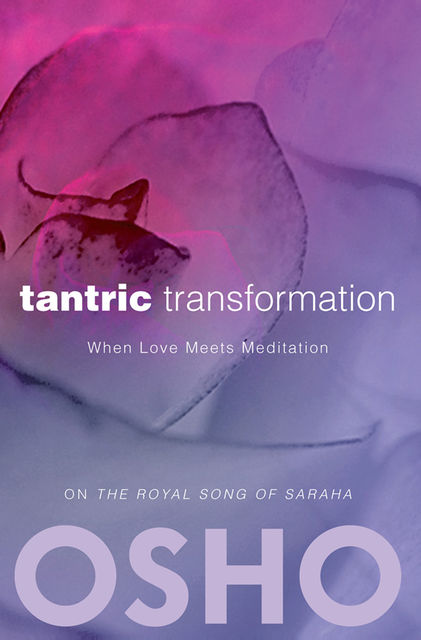 Tantric Transformation, Osho