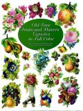 Old-Time Fruits and Flowers Vignettes in Full Color, Carol Belanger Grafton