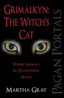 Pagan Portals – Grimalkyn: The Witch's Cat, Martha Gray