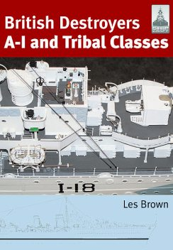 British Destroyers A-I and Tribal Classes, Les Brown