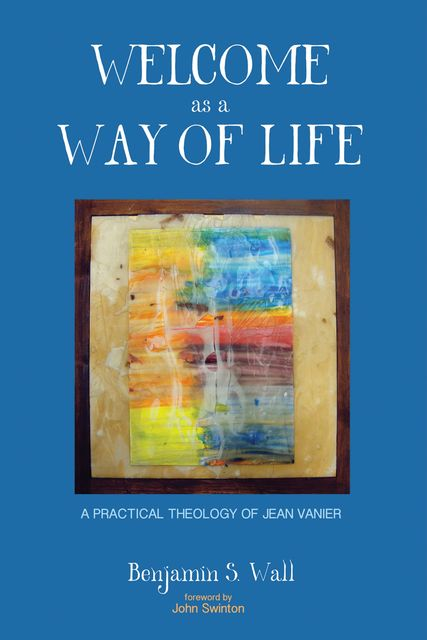 Welcome as a Way of Life, Benjamin S. Wall
