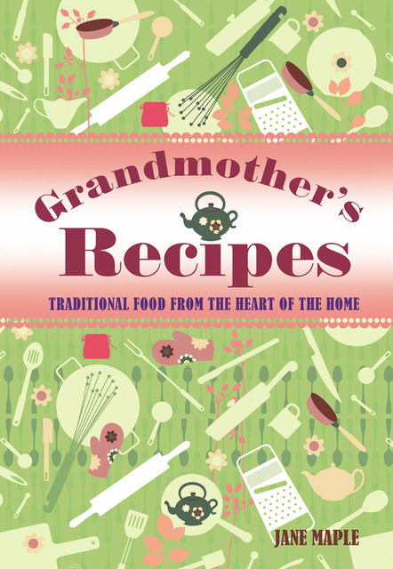 Grandmother's Recipes, Jane Maple