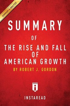 Summary of The Rise and Fall of American Growth, Instaread