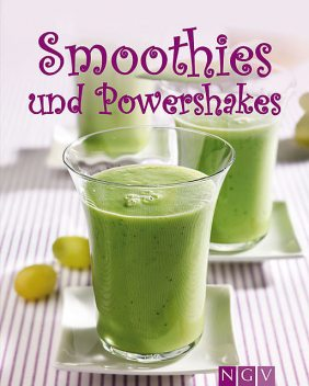 Smoothies & Powershakes, Nina Engels, Susanne Grüneklee